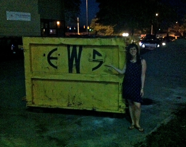 Dumpsters now have my initials..